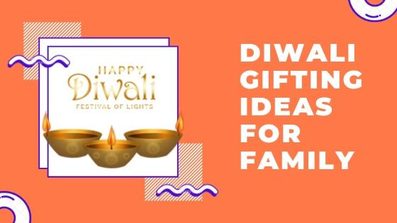 Best Diwali Gifting Ideas For Family (2019)